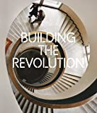 Building the Revolution, Jean-Louis Cohen and Christina Lodder, 1905711913