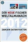 Der neue Fischer Weltalmanach 2012: Zahlen Daten Fakten