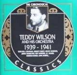Teddy Wilson and His Orchestra: The Chronological Classics, 1939-1941
