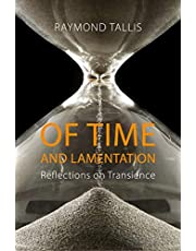 Of Time and Lamentation: Reflections on Transience