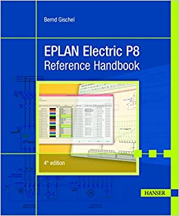 Amazon.com: EPLAN Electric P8 Reference Handbook 4E (9781569904985):  Gischel, Bernd: BooksAmazon.com