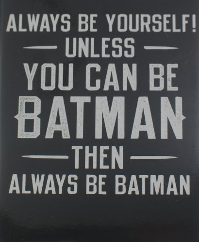1 X Always Be Yourself Unless You Can Be Batman - Fridge Magnet Refrigerator