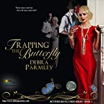 Trapping the Butterfly: Butterflies Fly Free, Book 1 | Debra Parmley