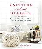 Who knew you could actually knit without needles? Put down those complicated knitting projects that take forever to finish. Knitting Without Needles brings cool home, gifts, and clothing accessories--cowls, totes, rugs, poufs, scarves, and mo...