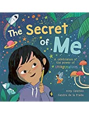 The Secret of Me: A Celebration of the Power of Imagination