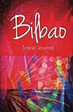 Bilbao Travel Journal: High Quality Notebook for Bilbao