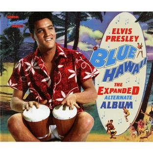Blue Hawaii - Expanded Alternate Album (Blue Elvis Album Hawaii)
