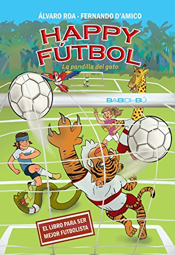 Happy Fútbol: La pandilla del gato (Spanish Edition) by [DAmico