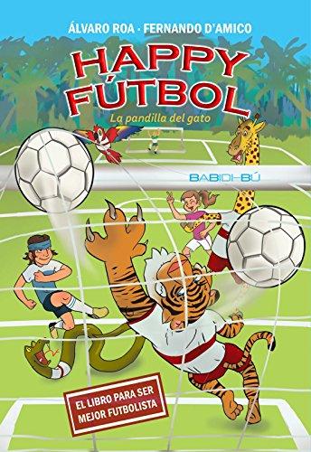 Happy Fútbol: La pandilla del gato (Spanish Edition) by [DAmico