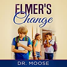 Elmer's Change Audiobook by  Dr. Moose Narrated by Eva R. Marienchild