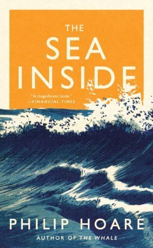 The Sea Inside by Hoare, Philip (2014) Hardcover