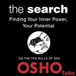 The Search: Finding Your Inner Power, Your Potential | OSHO