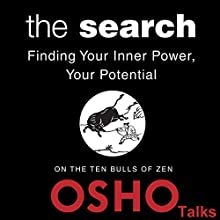 The Search: Finding Your Inner Power, Your Potential | Livre audio Auteur(s) :  OSHO Narrateur(s) :  OSHO