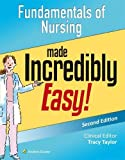 Fundamentals of Nursing Made Incredibly Easy! (Incredibly Easy! Series)