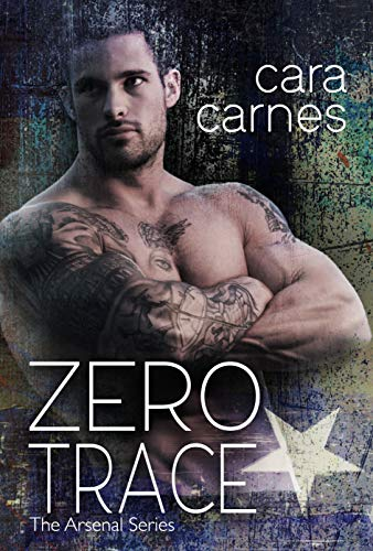 Zero Trace (The Arsenal Book 4) by [Carnes, Cara]