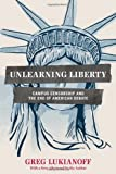 Unlearning Liberty, Greg Lukianoff, 1594037302