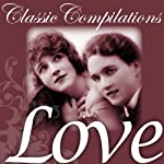 Love: Shakespeare, the Brontës and other Literary Greats | Classic Compilations