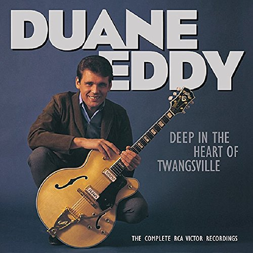 Deep In The Heart Of Twangsville: The Complete RCA Victor Recordings 1962-1964 by Eddy, Duane