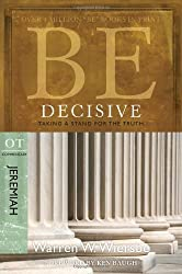 [ Be Decisive: Jeremiah, Ot Commentary: Taking A Stand For The Truth (Be Series Commentary) ] By Wiersbe, Warren W (Author) [ Mar - 2010 ] [ Paperback ]