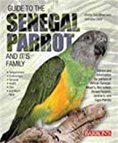 img - for Guide to the Senegal Parrot and it's Family by Mattie Sue Athan (2008-12-01) book / textbook / text book