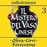 Il mistero del vaso cinese 3 | Carlo Oliva,Massimo Cirri,G. Sergio Ferrentino