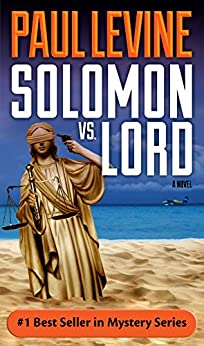 SOLOMON vs. LORD (Solomon vs. Lord Legal Thrillers Book 1) by [Levine, Paul]