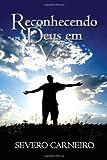 Reconhecendo Deus Em Você, Severo Carneiro, 1465388109