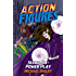 Action Figures - Issue Six: Power Play