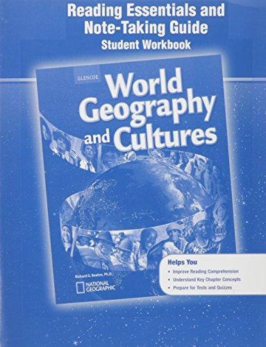 World Geography and Cultures, Reading Essentials and Note-Taking Guide, Student Workbook (GLENCOE WORLD GEOGRAPHY)