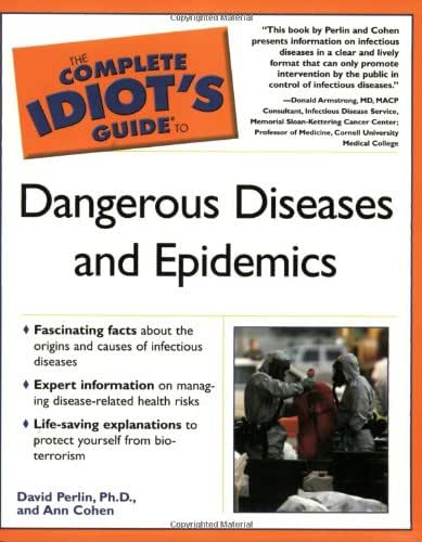 The Complete Idiot's Guide to Dangerous Diseases & Epidemics