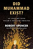 Did Muhammad Exist?: An Inquiry Into Islam's