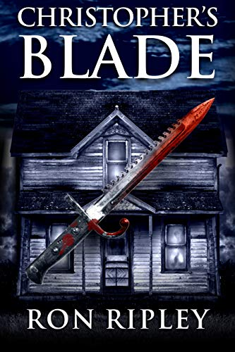 Christopher's Blade: Supernatural Horror with Scary Ghosts & Haunted Houses (Haunted Village Series Book 7) (House Of Blades)
