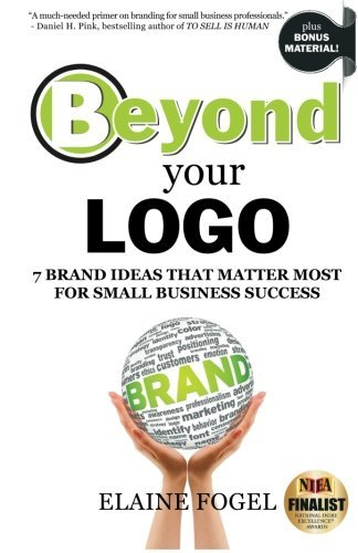 Beyond Your Logo: 7 Brand Ideas That Matter Most For Small Business Success