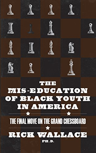 The Mis-education of Black Youth in America: The Final Move on the Grand Chessboard