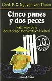 img - for Cinco panes y dos peces, testimonio de fe de un obispo vietnamita en la c rcel book / textbook / text book