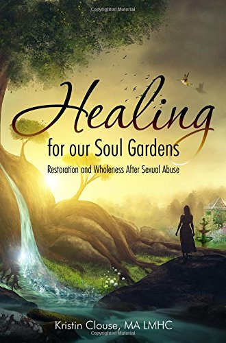 Healing for Our Soul Gardens: Restoration and Wholeness After Sexual Abuse ebook