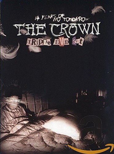 DVD : The Crown - 14 Years Of No Tomorrow (3PC)