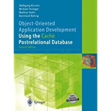 Object-Oriented Application Development Using the Cach?de?ed??ede??d??? Postrelational Database by Wolfgang Kirsten (2003-11-05)