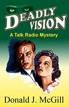Deadly Vision: A Talk Radio Mystery by [McGill, Donald J.]