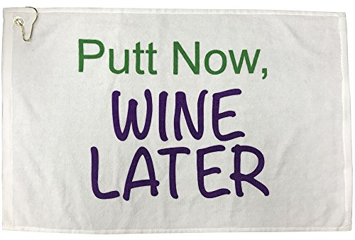 Giggle Golf Putt Now Wine Later Golf Towel