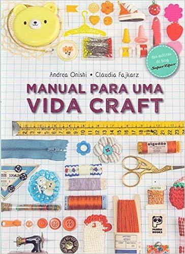 32078aa2c5 Manual Para Uma Vida Craft - 9788578884994 - Livros na Amazon Brasil