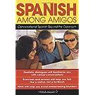 Spanish Among Amigos : Conversational Spanish Beyond the Classroom