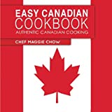 Easy Canadian Cookbook: Authentic Canadian Cooking