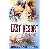 Last Resort Love: A Wescott Springs Sweet Romance