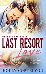 Last Resort Love: A Wescott Springs Sweet Romance