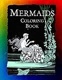 Mermaids Coloring Book: Mermaids, Sirens, Nymphs, Sprites, and Nixies (Historic Images) (Volume 5)