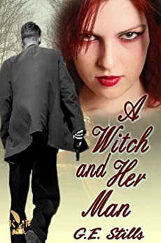 A Witch and Her Man (Gail and Jeff Book 1) by [Stills, G.E.]