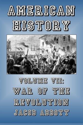 War of the Revolution (American History) (Volume 7)