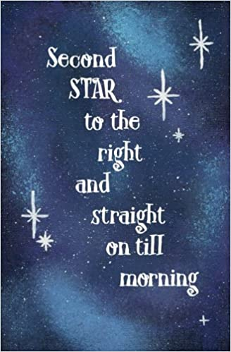 Second Star To The Right And Straight On Till Morning Blank Journal