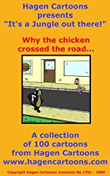 It's a Jungle out there!: Why the chicken crossed the road.
